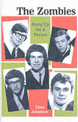 "The ""Zombies"": Hung Up on a Dream (Hardback)"