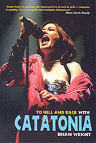 """To Hell and Back with """"Catatonia"""" (Paperback)"""