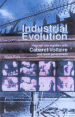 "Industrial Evolution: Through the 80s with ""Cabaret Voltaire"" (Paperback)"