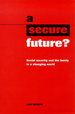 A Secure Future?: Social Security and the Family in a Changing World (Paperback)