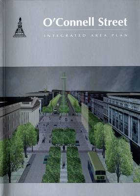 O'Connell Street: Integrated Area Plan (Paperback)