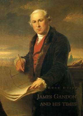 James Gandon and His Times (Hardback)