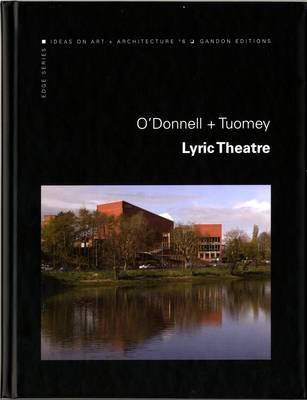 O'Donnell + Tuomey: Lyric Theatre - Edge 6 (Hardback)