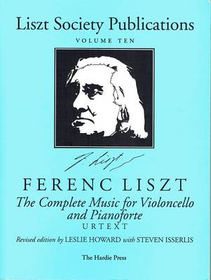 The Complete Music for Violoncello and Pianoforte - Liszt Society Publications v. 10 (Paperback)