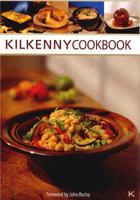Kilkenny Cookbook: Recipes from the Kilkenny Kitchen (Paperback)