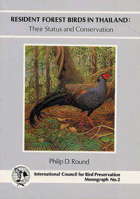 Resident Forest Birds in Thailand: Their Status and Conservation - ICBP/Birdlife Monograph Series (Paperback)