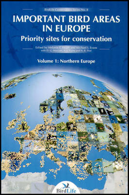 Important Bird Areas in Europe: Priority Sites for Conservation Volume 1: Northern Europe - Important Bird Areas in Europe: Priority Sites for Conservation 1 (Paperback)