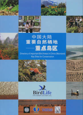 Directory of Important Bird Areas in China (Mainland) [Chinese]: Key Sites for Conservation (Paperback)