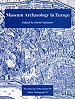 Museum Archaeology in Europe (Paperback)
