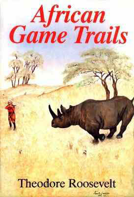 African Game Trials - Hunting Classics of (Book)