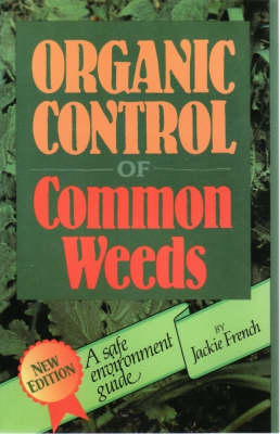 Organic Control of Common Weeds: A Safe Environment Guide (Paperback)