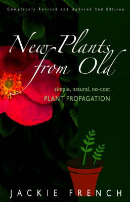 New Plants from Old: Simple, Natural, No-Cost Plant Propagation (Paperback)