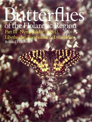 Butterflies of the Holarctic Region: Nymphalidae (Concl.) Libytheidae, Pieridae, Ridoinidae, Lycaenidae Pt. 3 - Butterflies of the World S. (Hardback)