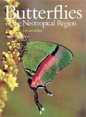 Butterflies of the Neotropical Region: Lycaenidae Pt. 7 - Butterflies of the World S. (Hardback)