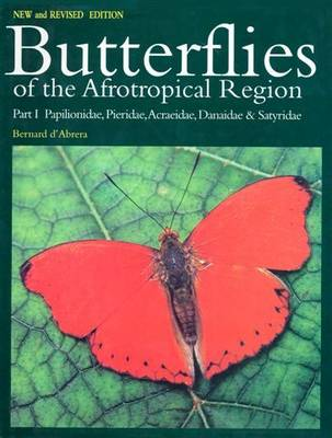 Butterflies of the Afrotropical Region: Papilionidae, Pieridae, Acraeidae, Satyridae Pt. 1 - Butterflies of the World S. (Hardback)