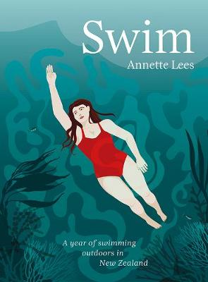 Swim: A year of swimming outdoors in New Zealand (Paperback)