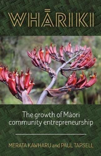 Whariki: The growth of Maori community entrepreneurship (Paperback)