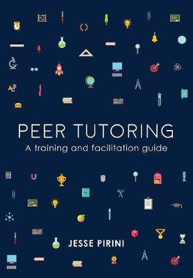 Peer Tutoring: A Training and Facilitation Guide (Paperback)