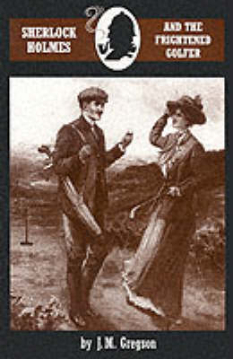 Sherlock Holmes and the Frightened Golfer - Adventures of Sherlock Holmes (Paperback)