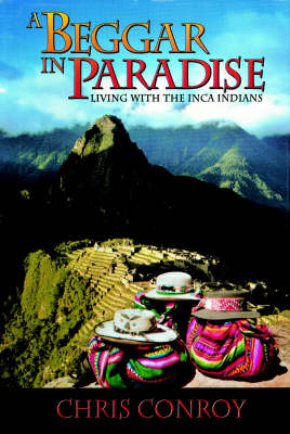 A Beggar in Paradise: Living with the Inca Indians (Hardback)