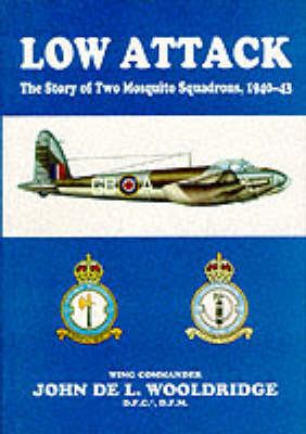 Low Attack: Story of 105 Squadron and 139 Squadron, 1940-43 (Hardback)