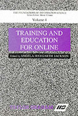 Training and Education for Online - Foundations of Information Science v. 4 (Paperback)