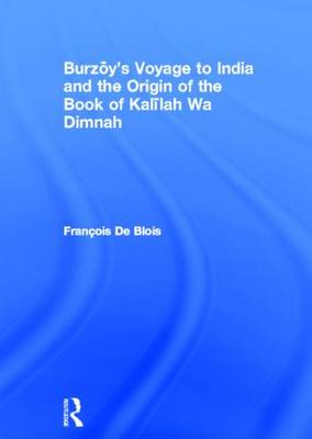 Burzoy's Voyage to India and the Origin of the Book of Kalilah Wa Dimnah - Royal Asiatic Society Books (Hardback)