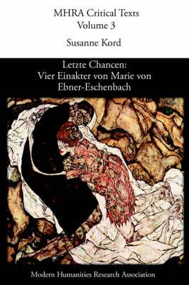 Letzte Chancen: Vier Einakter Von Marie Von Ebner-Eschenbach (Paperback)