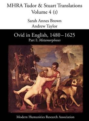 Ovid in English, 1480-1625: Part 1: Part I, Metamorphoses (Hardback)
