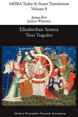 Elizabethan Seneca: Three Tragedies (Paperback)