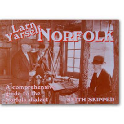 Larn Yarself Norfolk: Comprehensive Guide to the Norfolk Dialect - Nostalgia Pocket Companion S. v. 1 (Paperback)