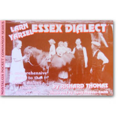 Larn Yarsel Essex Dialect: A Comprehensive Guide to the Essex Dialect - Thass a Proper Job! (Paperback)