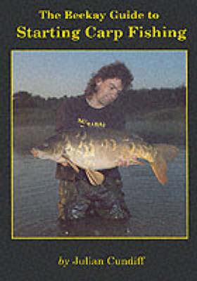 Beekay Guide to Starting Carp Fishing (Paperback)