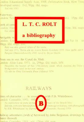 L.T.C.Rolt: A Bibliography (Paperback)