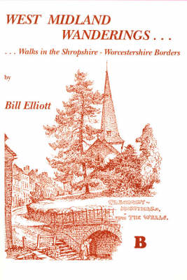 West Midland Wanderings: Walks in the Shropshire-Worcestershire Borders (Paperback)