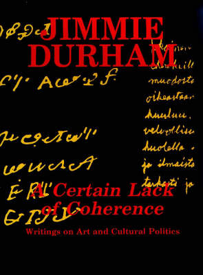 Certain Lack of Coherence: Writings on Art and Cultural Politics (Paperback)