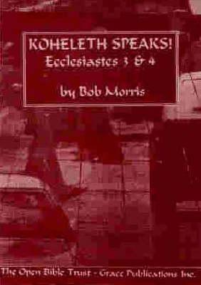 Koheleth Speaks!: Ecclesiastes 3 & 4 (Paperback)