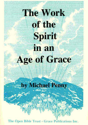 The Work of the Spirit in an Age of Grace (Paperback)