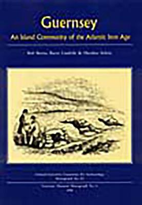 Guernsey: An Island Community of the Atlantic Iron Age (Paperback)