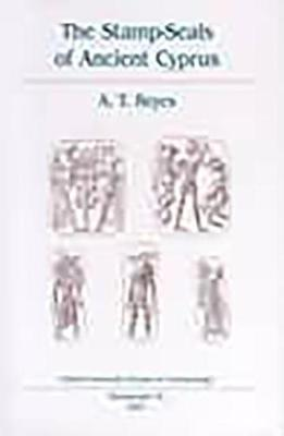 The Stamp-Seals of Ancient Cyprus - Oxford University School of Archaeology Monograph 52 (Hardback)