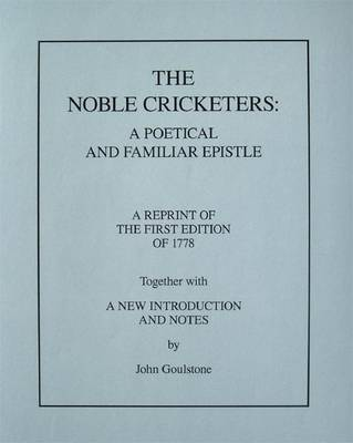 The Noble Cricketers: A Poetical and Familiar Epistle (Hardback)