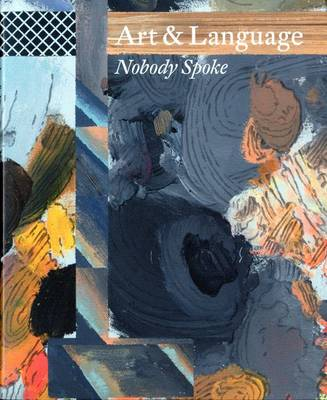 Art & Language: Nobody Spoke (Paperback)