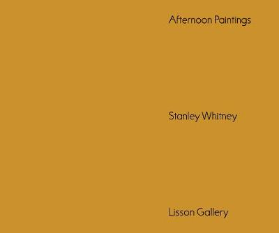 Afternoon Paintings: Stanley Whitney (Paperback)