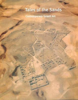 Tales of the Sands: Contemporary Israeli Art (Paperback)
