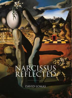 Narcissus Reflected: The Narcissus Myth in Surrealist and Contemporary Art (Paperback)
