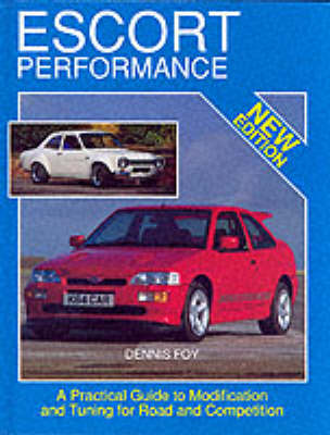 Escort Performance: A Practical Guide to Modification and Tuning for Road and Competition - Technical (including tuning & modifying) (Hardback)