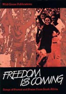 Freedom is Coming: Songs of Protest and Praise from South Africa (Paperback)
