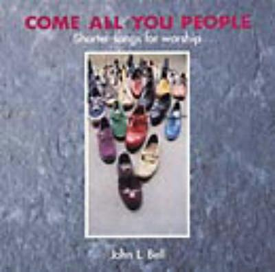 Come All You People: Shorter Songs for Worship (Paperback)