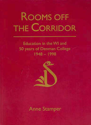 Rooms Off the Corridor: Education in the WI and Fifty Years of Denman College 1948-1998 (Paperback)