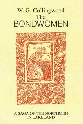 Bondwomen: A Saga of the Northmen in Lakeland (Paperback)